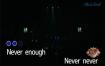 声入人心男团-Never_EnoughKTV伴奏视频